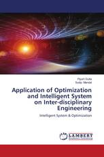 Application of Optimization and Intelligent System on Inter-disciplinary Engineering