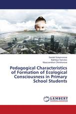 Pedagogical Characteristics of Formation of Ecological Consciousness in Primary School Students