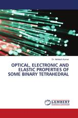 OPTICAL, ELECTRONIC AND ELASTIC PROPERTIES OF SOME BINARY TETRAHEDRAL