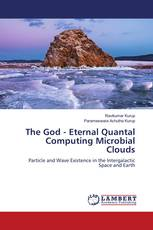 The God - Eternal Quantal Computing Microbial Clouds