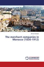 The merchant companies in Morocco (1830-1912)