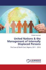 United Nations & the Management of Internally Displaced Persons