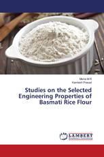Studies on the Selected Engineering Properties of Basmati Rice Flour