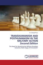 TRANSHUMANISM AND POSTHUMANISM IN THE MILITARY ACTION Second Edition