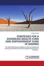 STRATEGIES FOR A SOVEREIGN WEALTH FUND AND EMPOWERMENT FUND IN NAMIBIA