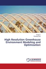 High Resolution Greenhouse Environment Modeling and Optimization
