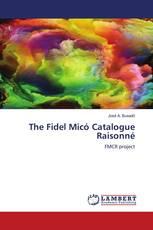 The Fidel Micó Catalogue Raisonné