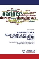 COMPUTATIONAL ASSESSMENT OF DIFFERENT CANCER CONTROLLING DRUGS