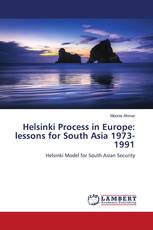 Helsinki Process in Europe: lessons for South Asia 1973-1991