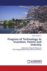 Progress of Technology to Invention, Patent and Industry