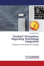 Teachers' Perceptions Regarding Technology Integration