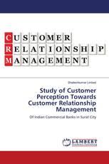 Study of Customer Perception Towards Customer Relationship Management
