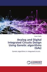 Analog and Digital Integrated Circuits Design Using Genetic algorithms (GAs)