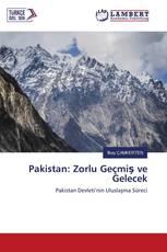 Pakistan: Zorlu Geçmiş ve Gelecek
