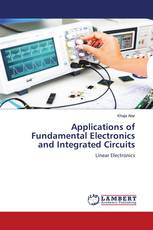Applications of Fundamental Electronics and Integrated Circuits