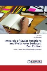 Integrals of Scalar Functions and Fields over Surfaces, 2nd Edition