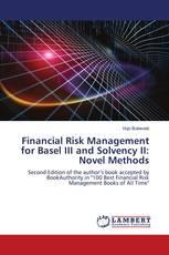 Financial Risk Management for Basel III and Solvency II: Novel Methods