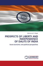 PROSPECTS OF LIBERTY AND INDEPENDENCE OF DALITS OF INDIA