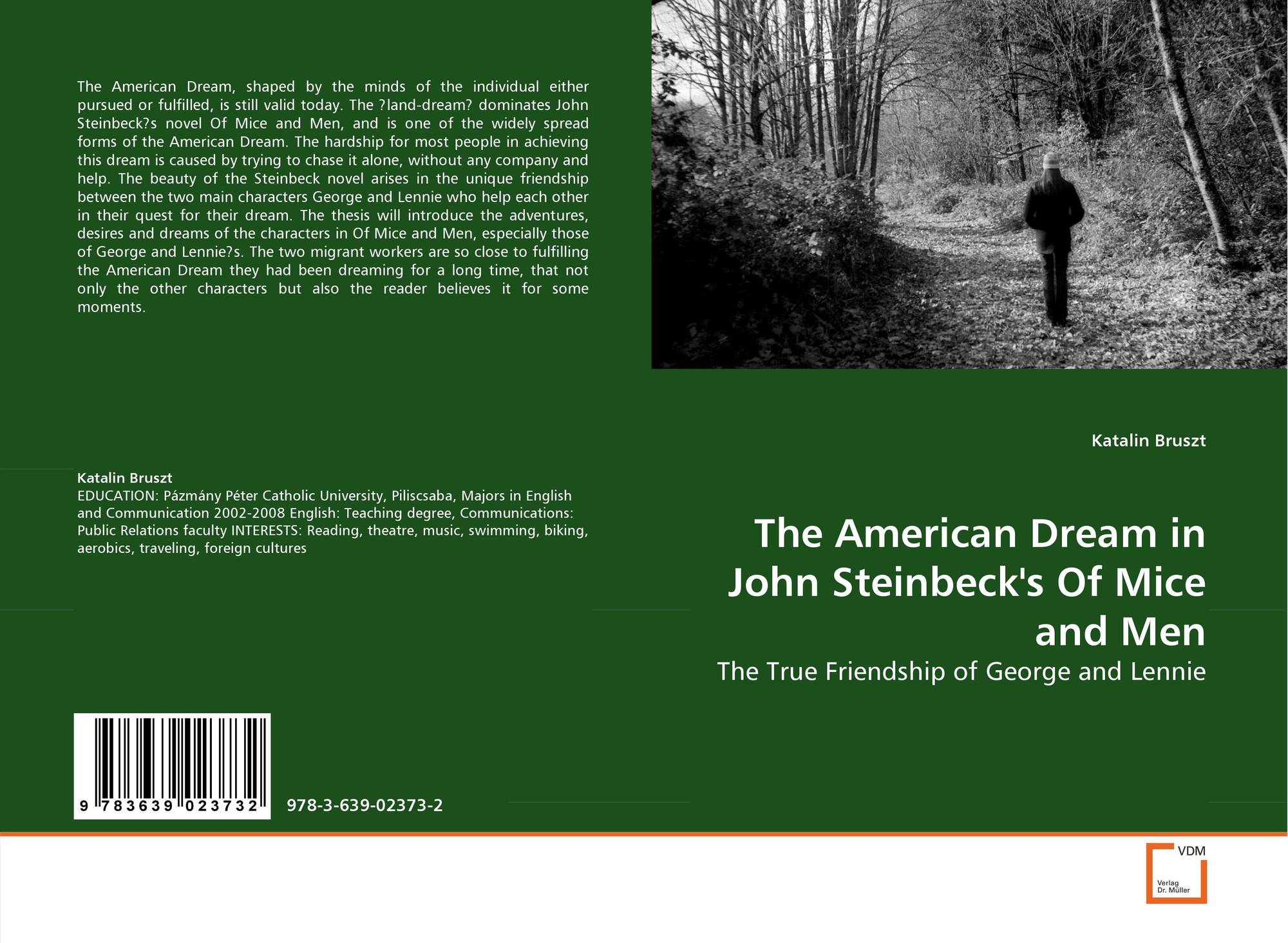 the american dream in steinbecks of mice and men The american dream: harper lee and john steinbeck introduction the american dream ultimately means many things to many people in many ways it can be argued to have originated with the ideals and success of benjamin franklin.