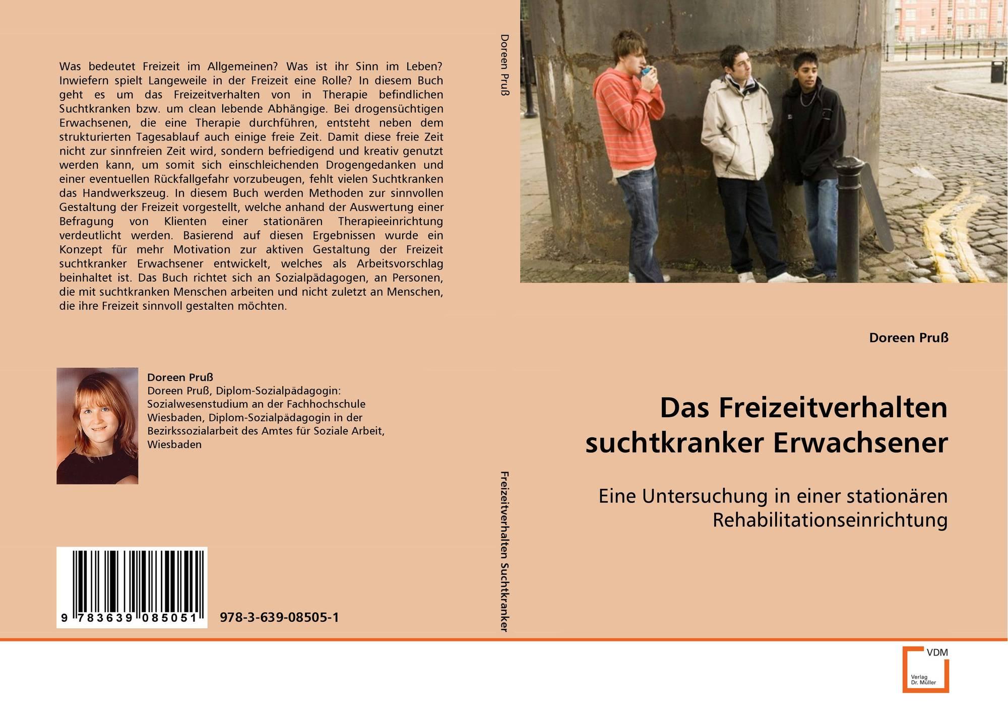 Das Freizeitverhalten suchtkranker Erwachsener, 978-3-639-08505-1 ...