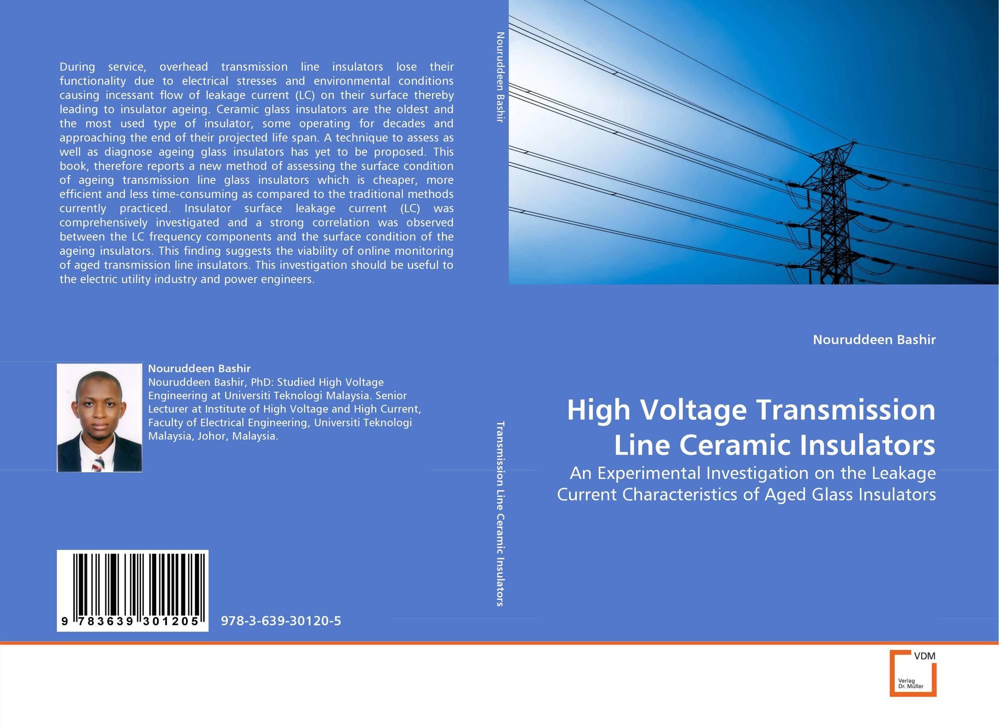 High Voltage Transmission Line Ceramic Insulators 978 3 639 30120 5 363930120x 9783639301205 By Nouruddeen Bashir