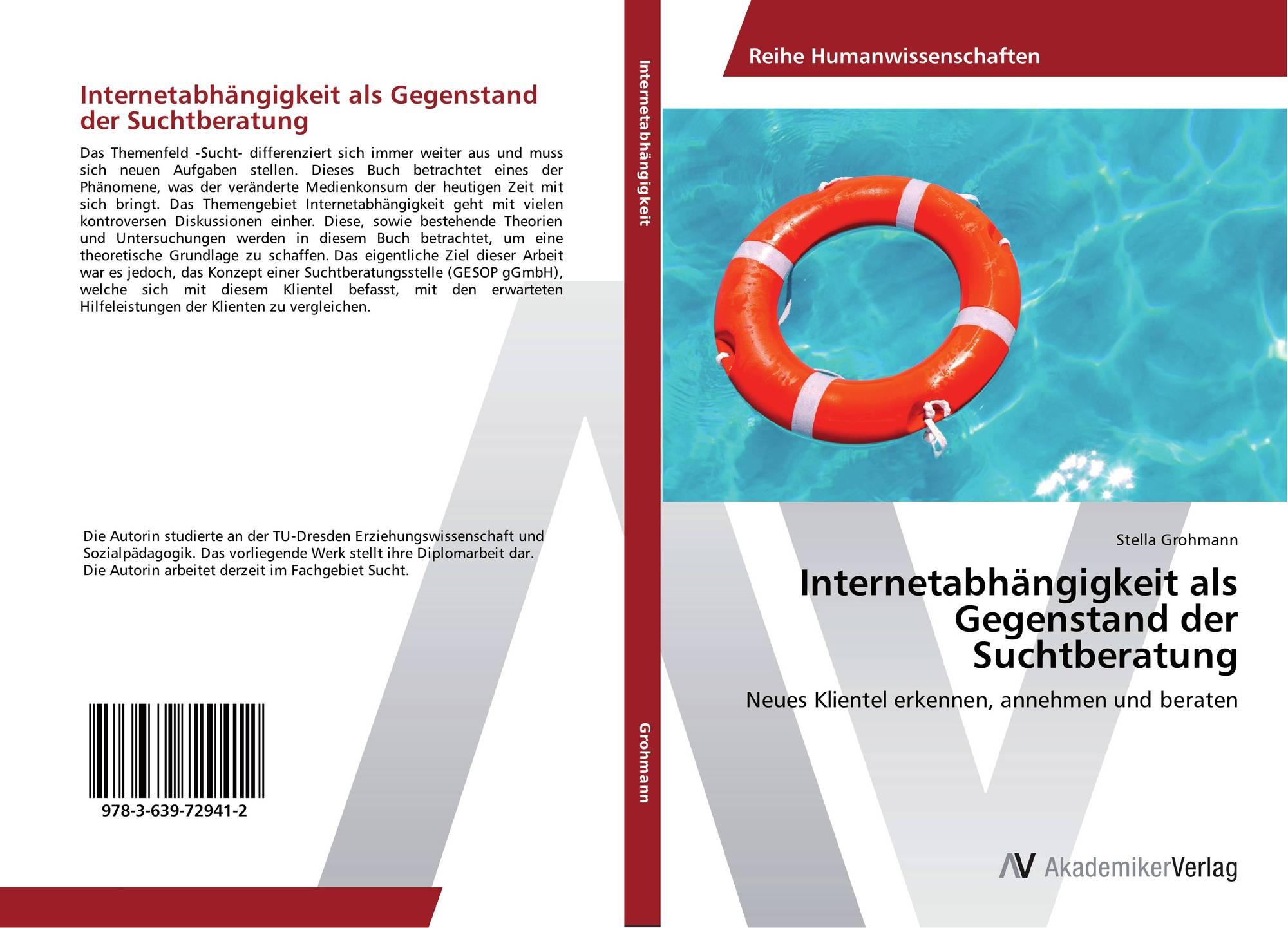 Internetabhängigkeit als Gegenstand der Suchtberatung, 978-3-639 ...