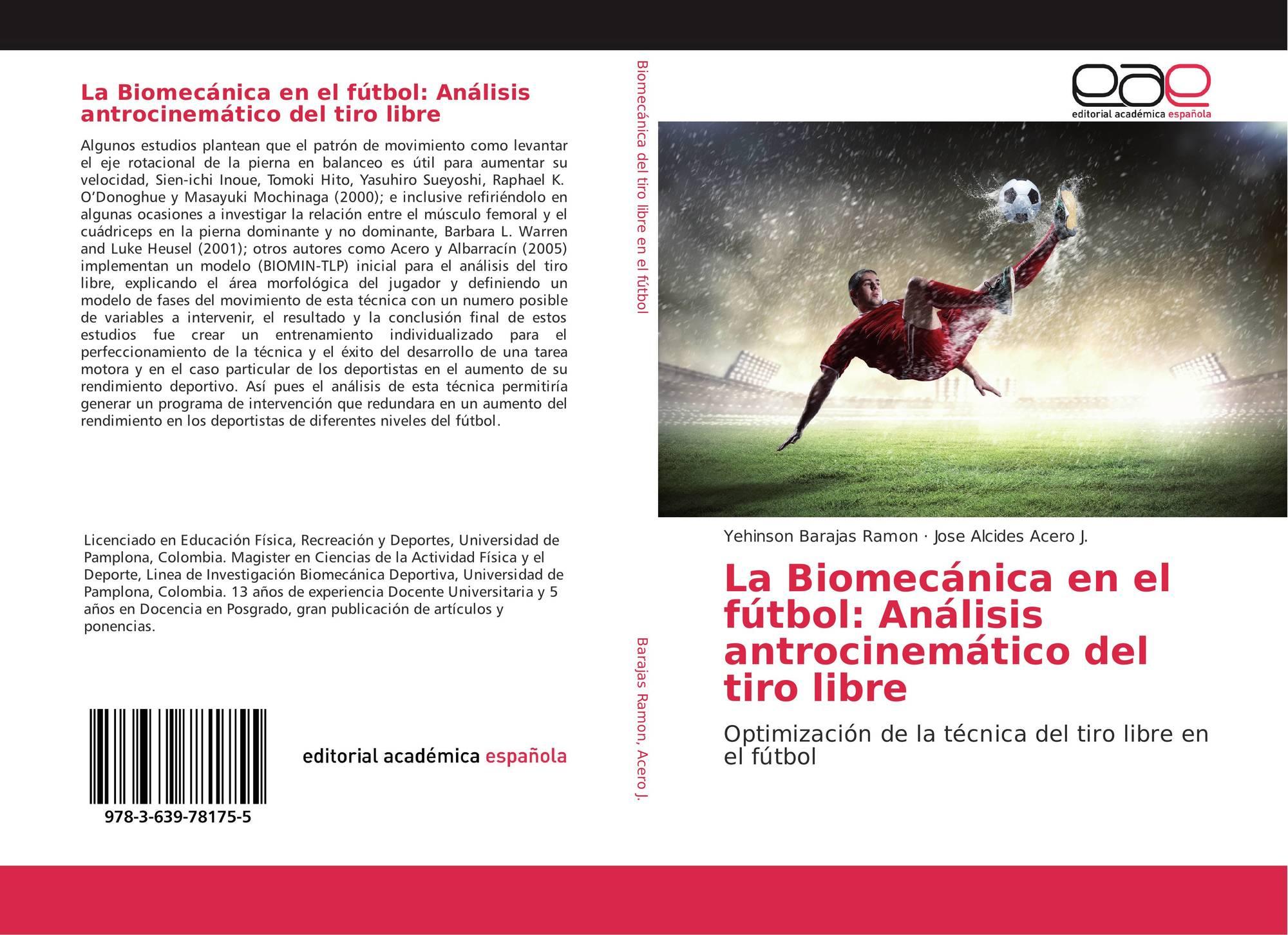 La Biomecánica en el fútbol: Análisis antrocinemático del tiro libre ...