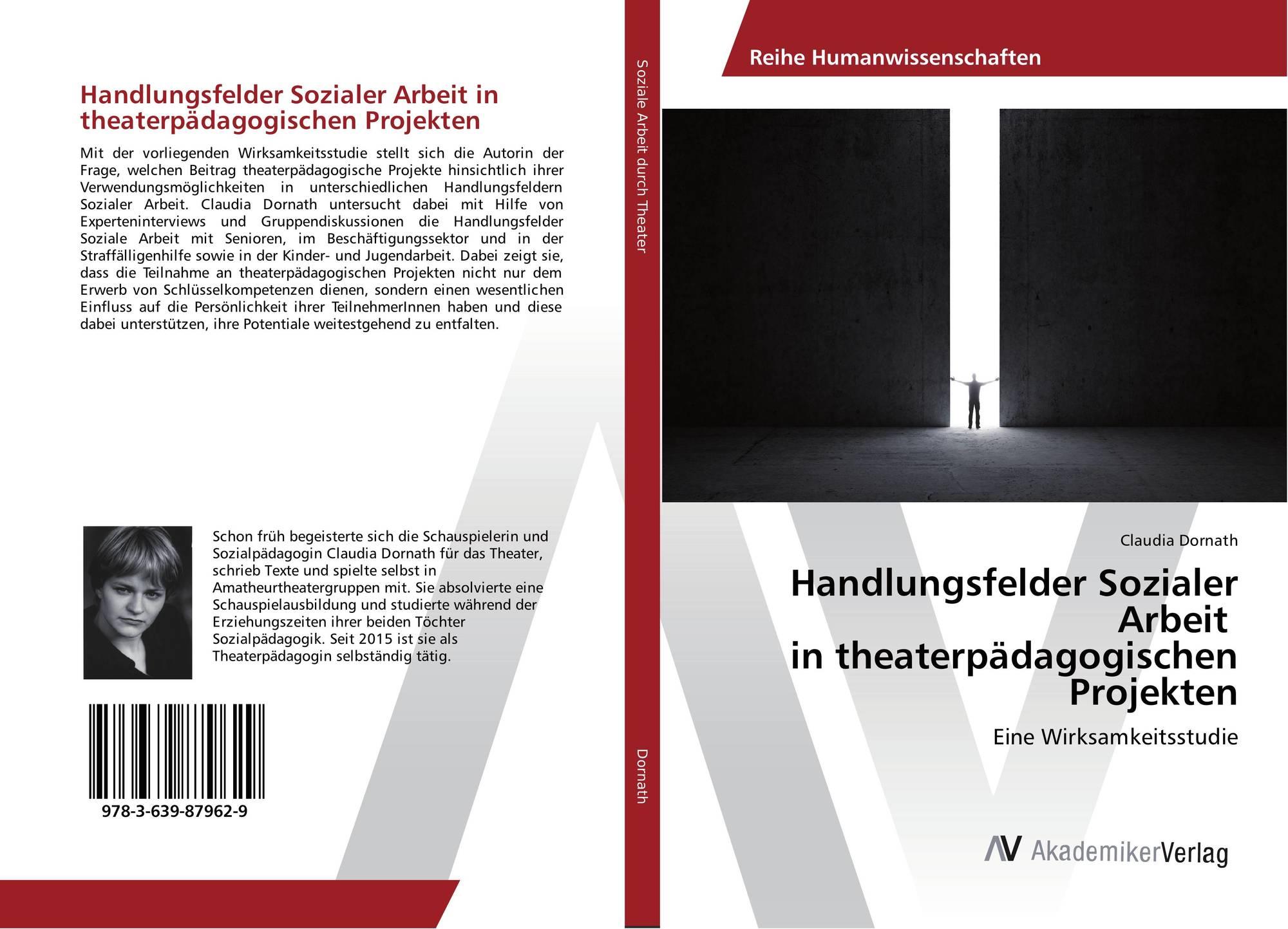 Handlungsfelder Sozialer Arbeit In Theaterpädagogischen Projekten 978 3 639 87962 9 3639879627 9783639879629 By Claudia Dornath