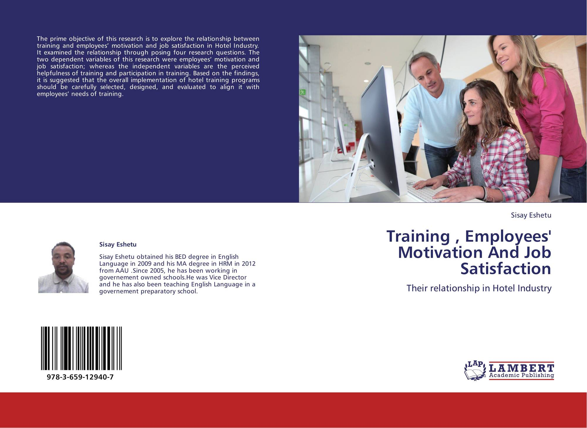 employee motivation and satisfaction in the hotel industry Main topic of this dissertation, the motivation of employees in the hotel industry since intelligence are combined, 21% of the variance of employee motivation in the hotel industry can be explained this result given time there might be a substantial discrepancy between the anticipated satisfaction from an outcome and.