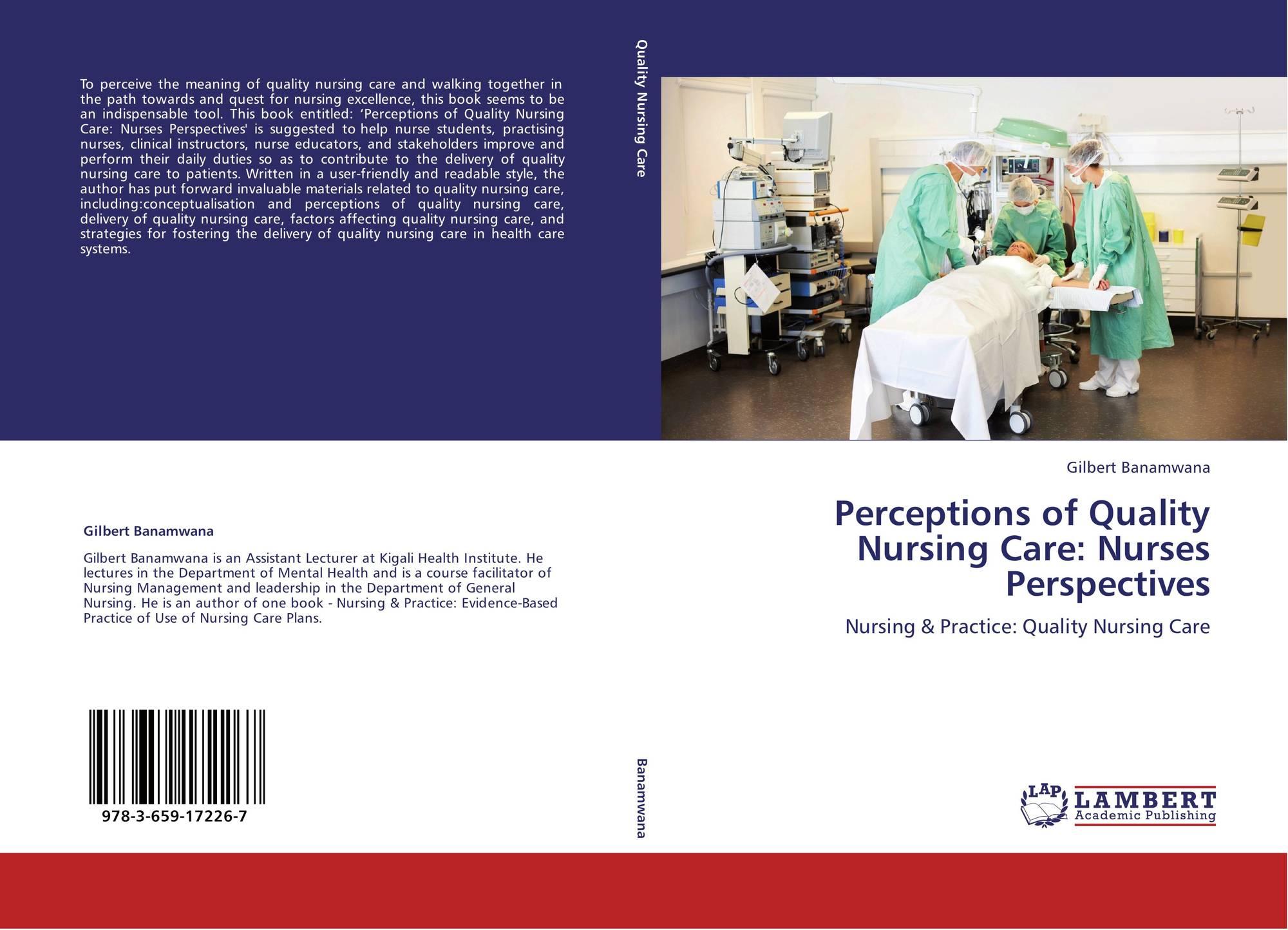 perceptions of nursing Mary beth modic, sandra l siedlecki, mary t quinn griffin, and joyce j  fitzpatrick (2016) caring behaviors: perceptions of acute- care nurses and.