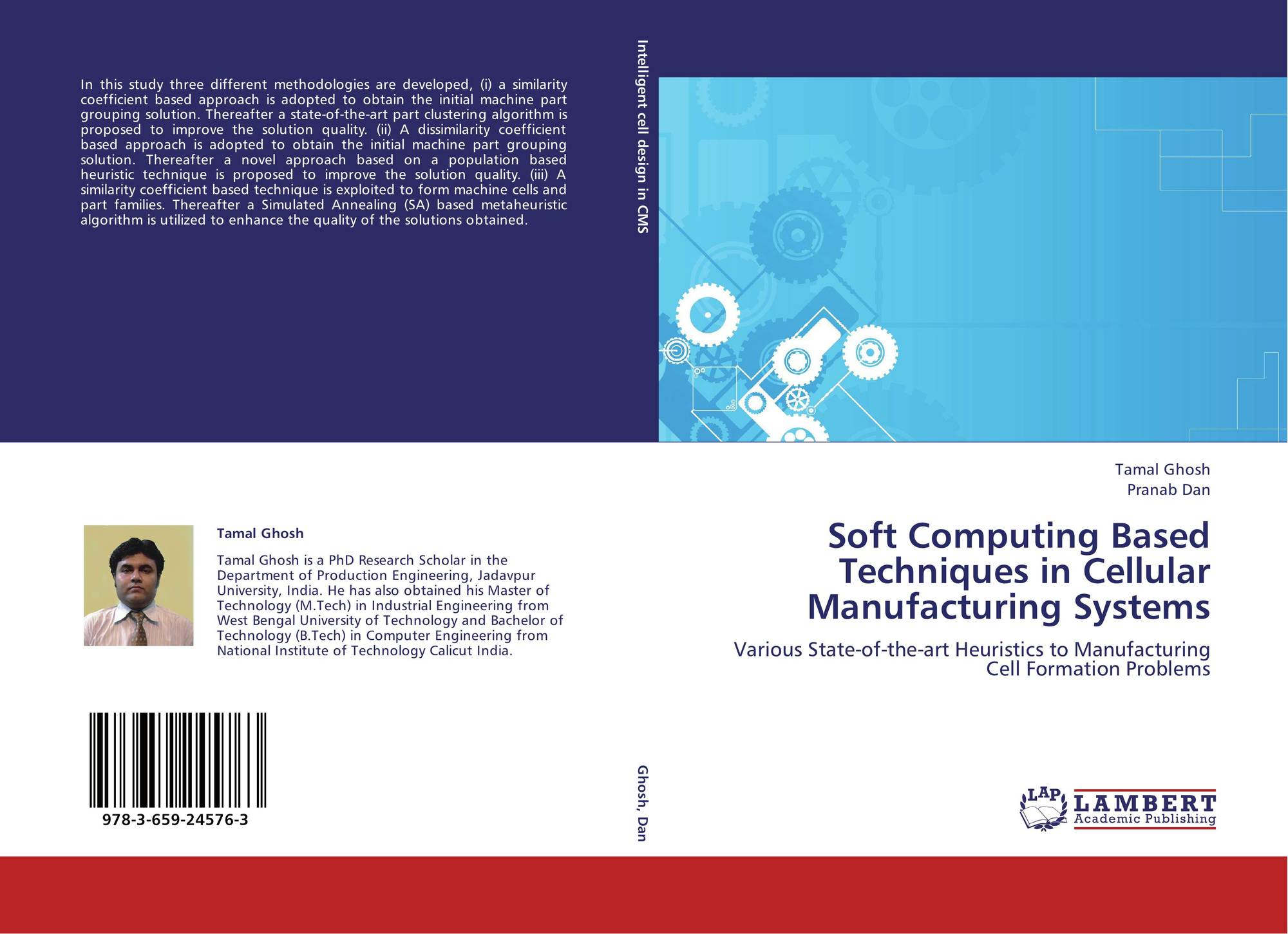 Soft Computing Based Techniques In Cellular Manufacturing Systems 978 3 659 24576 3 3659245763 9783659245763 By Tamal Ghosh Pranab Dan