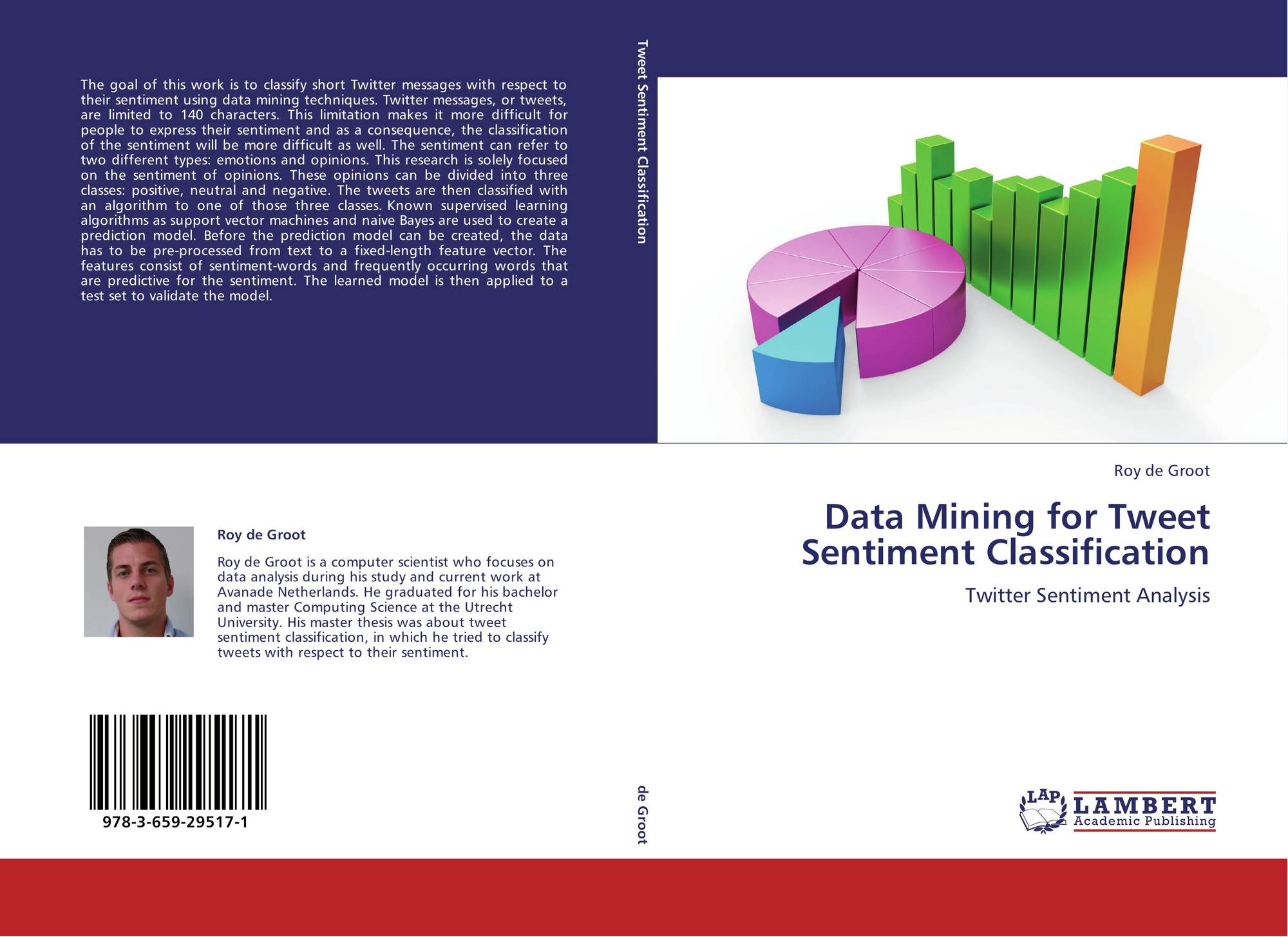 Data Mining for Tweet Sentiment Classification, 978-3-659-29517-1