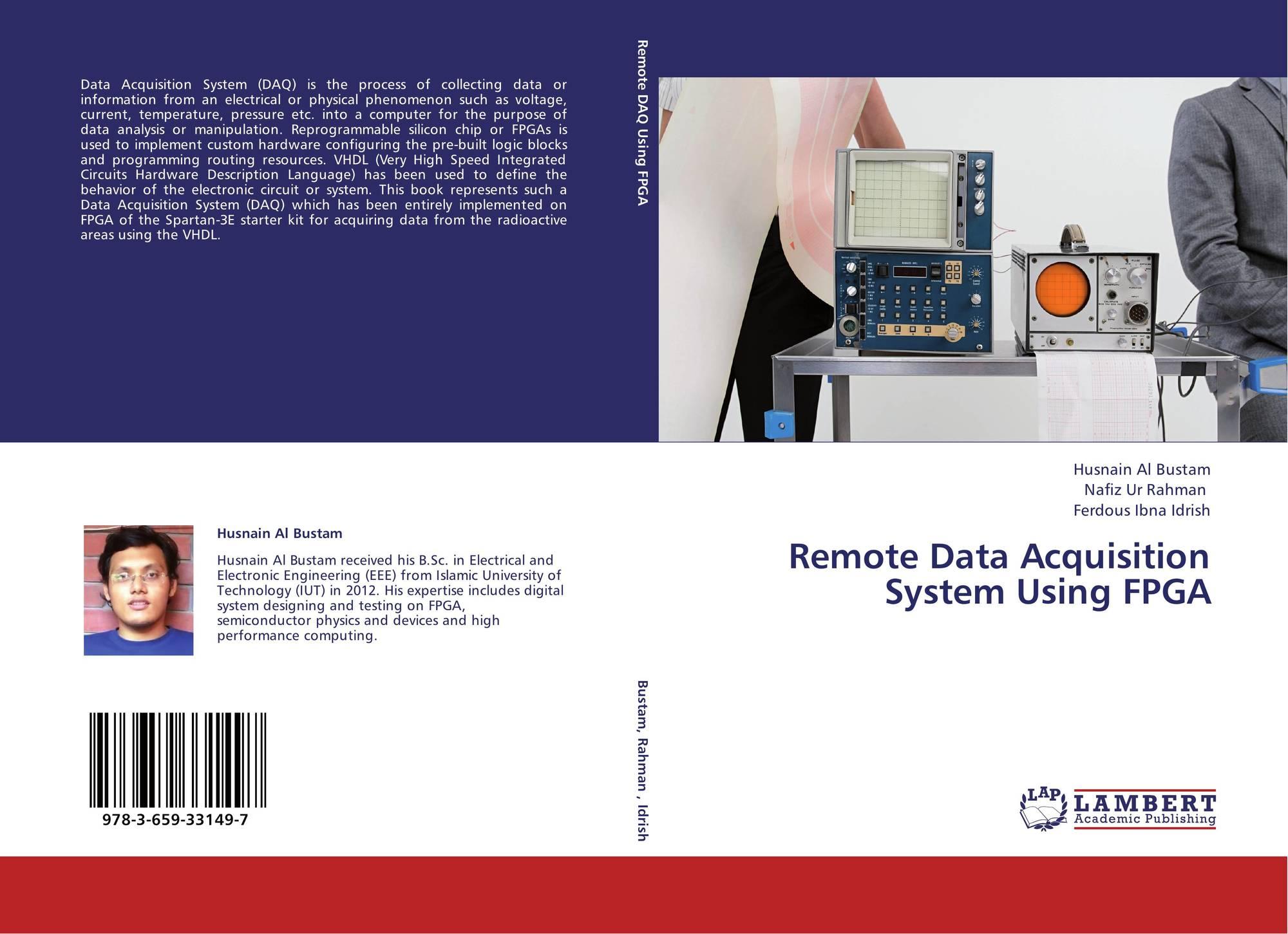 Remote Data Acquisition System Using Fpga 978 3 659 33149 7 365933149x 9783659331497 By Husnain Al Bustam Nafiz Ur Rahman Ferdous Ibna Idrish