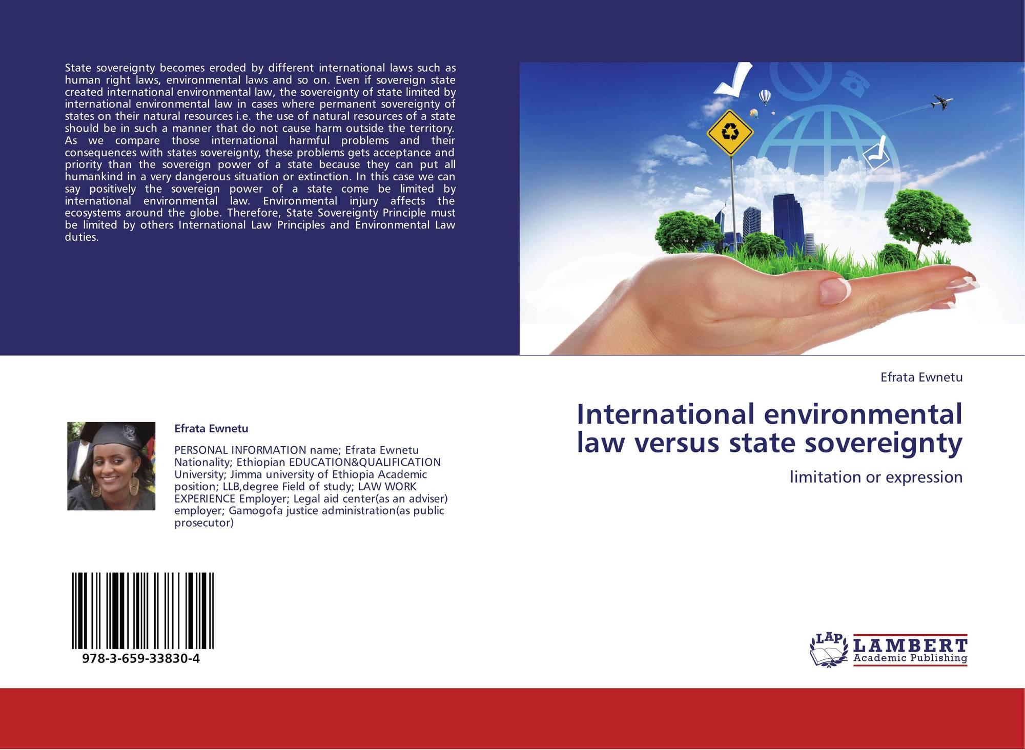 state sovereignty vs international law Sovereignty vs trans-boundary environmental harm: the evolving international law obligations and the state sovereignty.