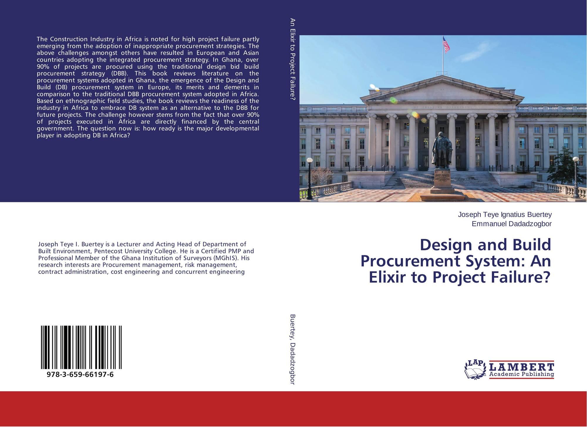 Design And Build Procurement System An Elixir To Project Failure 978 3 659 66197 6 365966197x 9783659661976 De Joseph Teye Ignatius Buertey Emmanuel Dadadzogbor
