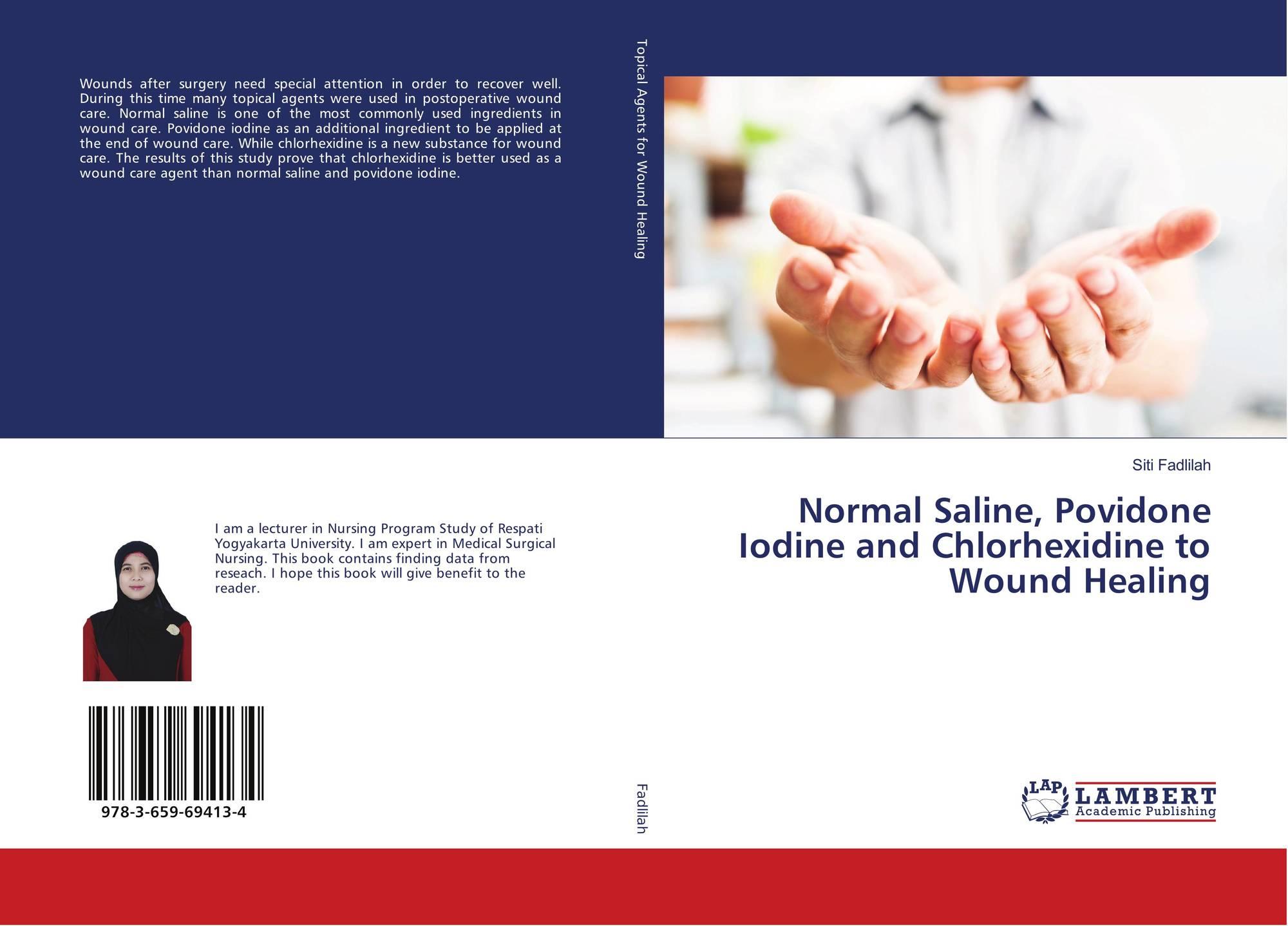 Normal Saline, Povidone Iodine and Chlorhexidine to Wound Healing