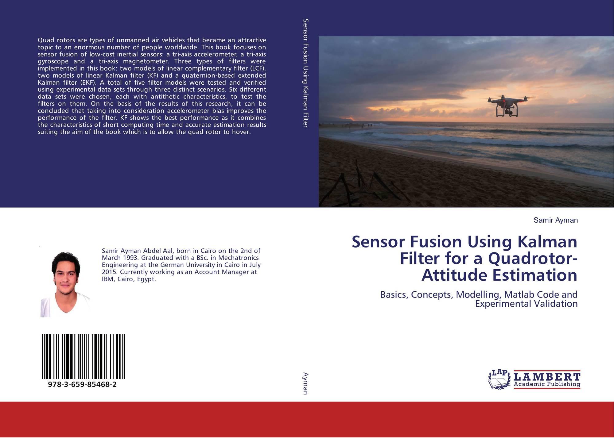 Sensor Fusion Using Kalman Filter for a Quadrotor-Attitude