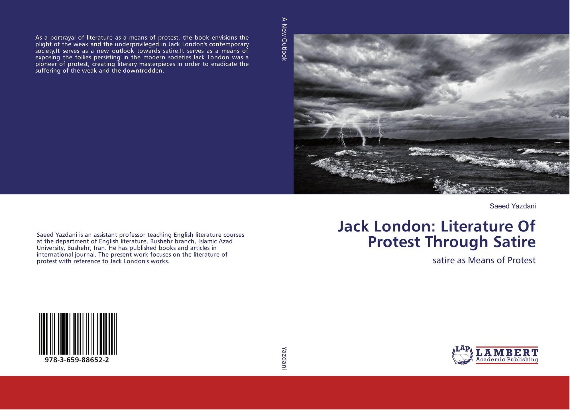 Jack London Literature Of Protest Through Satire 978 3 659 88652