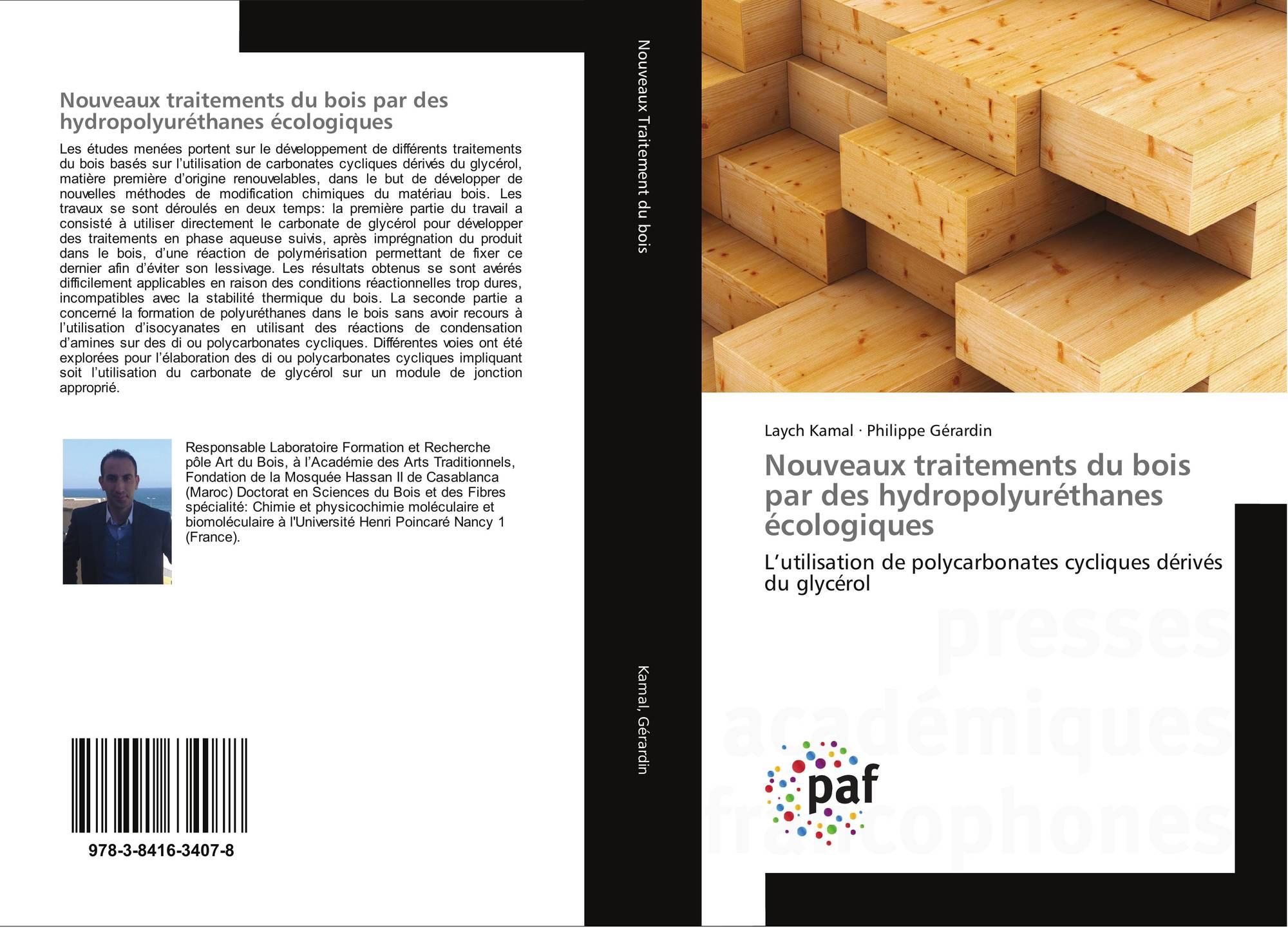 Traitement Bois Ecologique - Nouveaux traitements du bois par des hydropolyuréthanesécologiques, 978 3 8416 3407 8