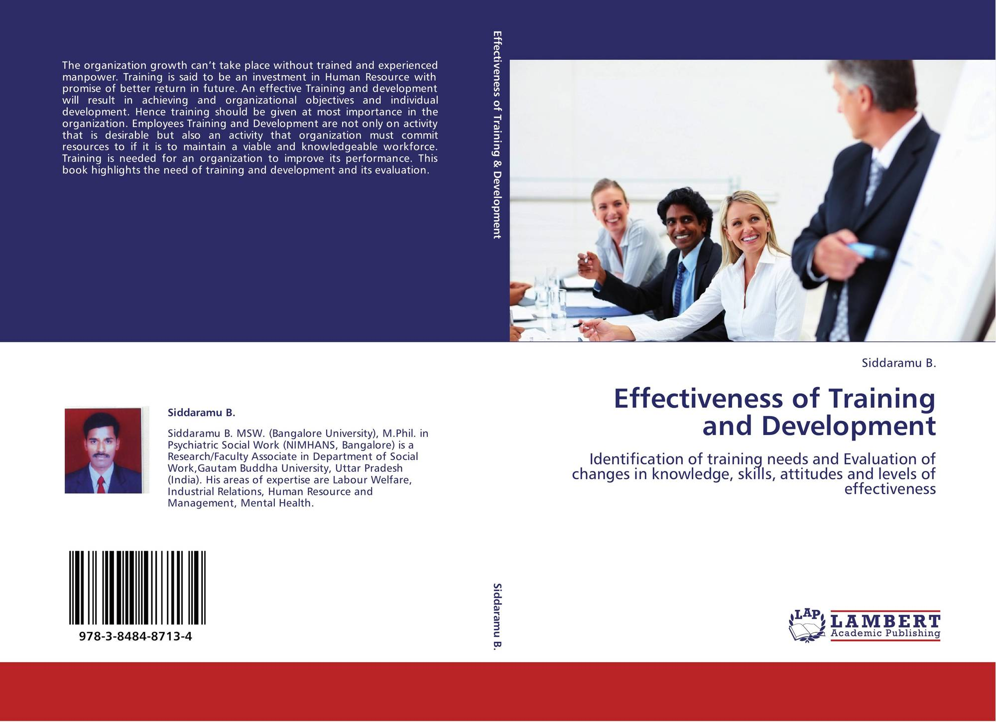 effectiveness of training and development Training evaluation involves the assessment of the effectiveness of the training programs as organisations spend a large amount of money on trainings, it is.