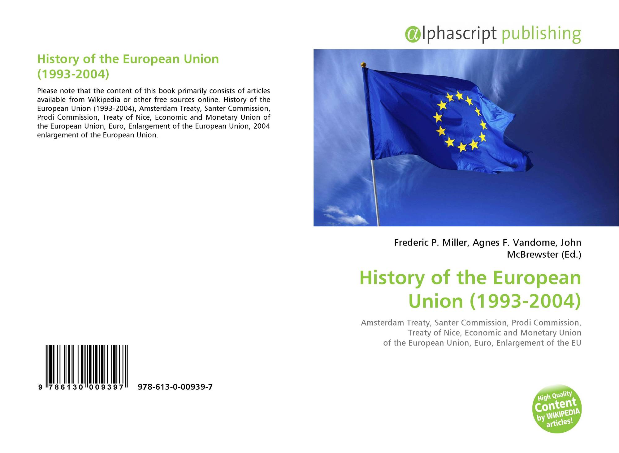 the history of the european union History of europe history of the euro history of enlargement (1995 - 2004 - 2007) list of presidents with a wave of new enlargements on the way, the maastricht treaty was signed on 7 february 1992 which established the european union when it came into force the following year.