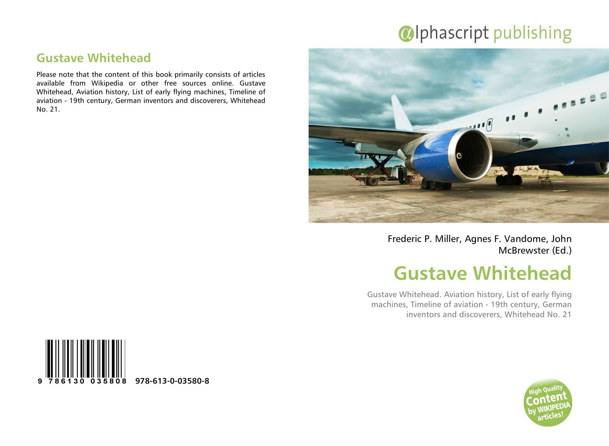 Gustave Whitehead, 978-613-0-03580-8, 6130035802 ,9786130035808