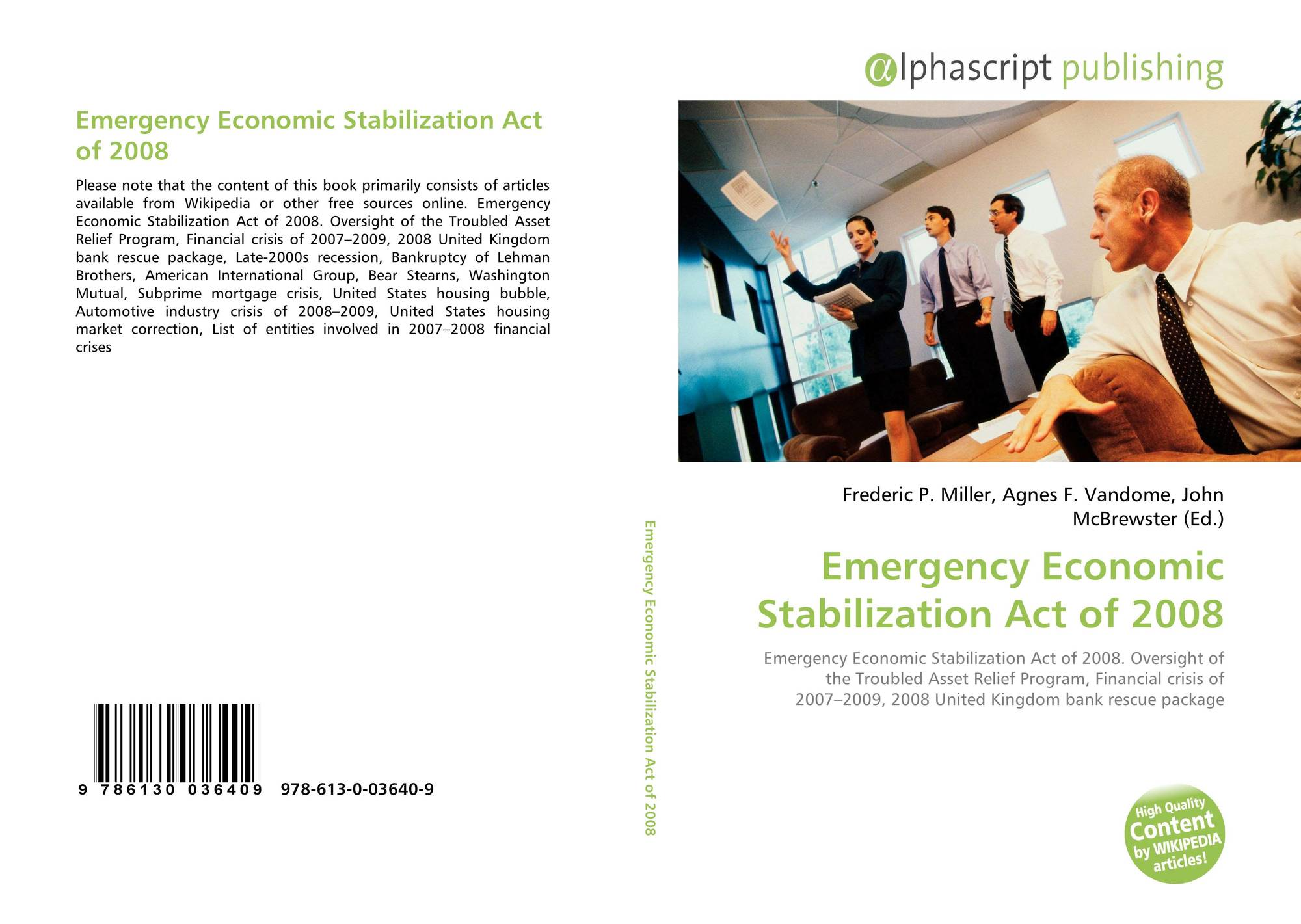 emergency economic stabilization act of 2008 Emergency economic stabilization act of 2008's wiki: the emergency economic stabilization act of 2008 (division a of , 122 stat , enacted october 3, 2008), commonly referred to as a bailout of the us financial system, is a law enacted subsequently to the subprime mortgage crisis authorizing the united st.