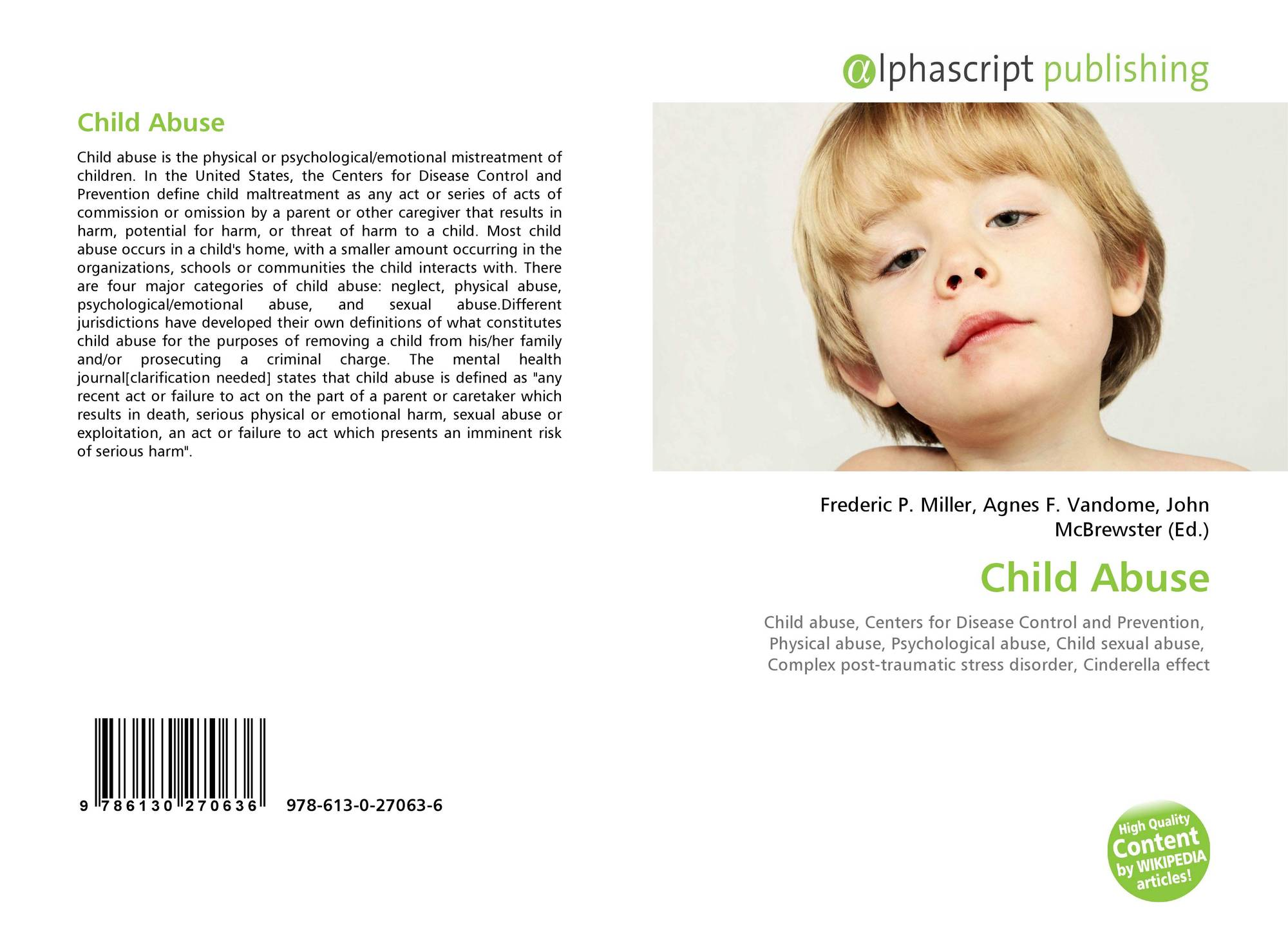 the results of abuse on the development of childs psychology Child maltreatment during infancy and early childhood has been shown to negatively affect child development, including brain and cognitive development, attachment, and academic achievement child abuse and neglect can have enduring physical, intellectual, and psychological repercussions into adolescence and adulthood.