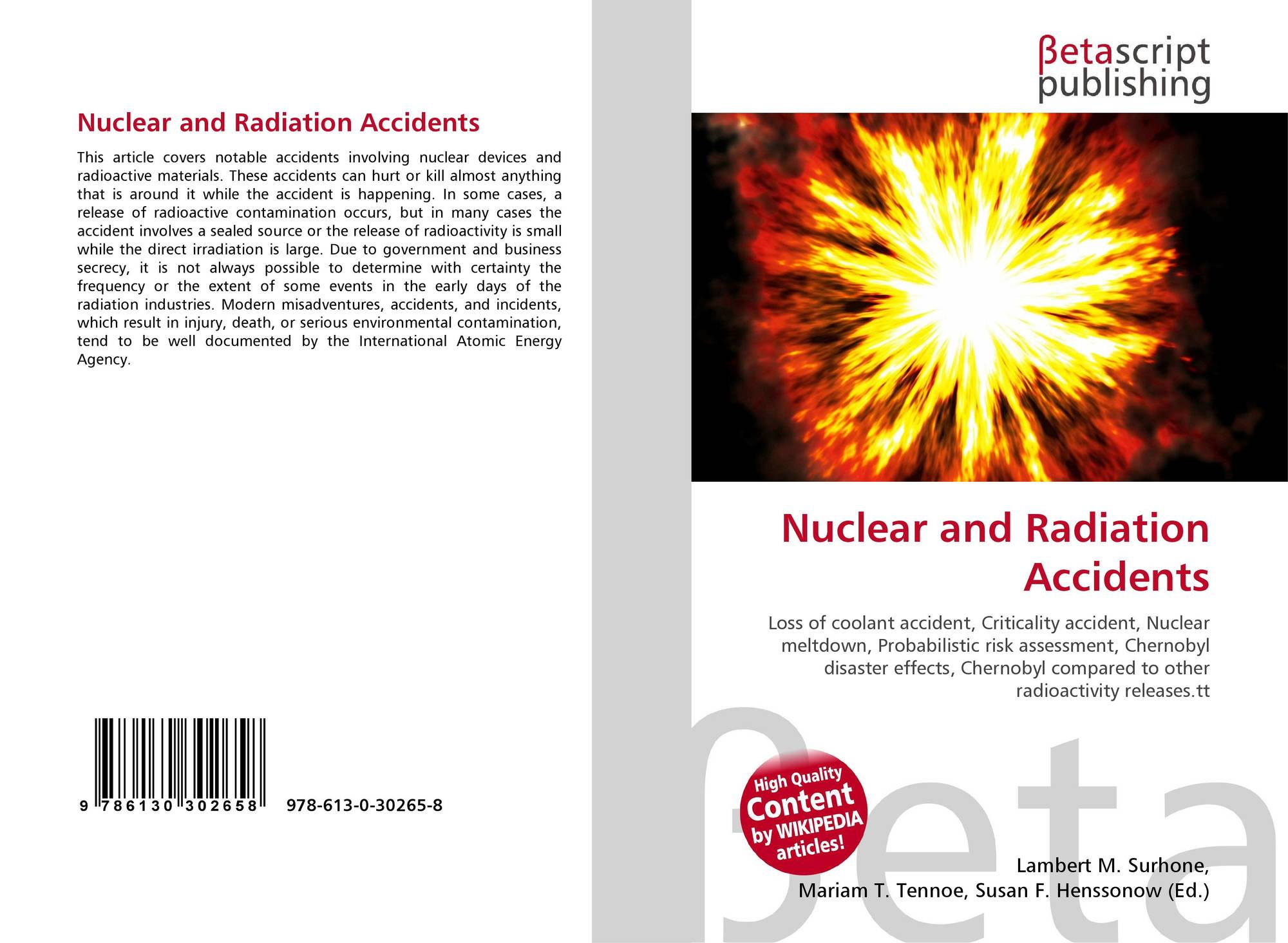 nuclear radiation accidents essay Fukushima daiichi fukushima, japan, march 2011 the earthquake and tsunami that struck eastern japan on march 11, 2011, caused a serious accident at the fukushima dai-ichi nuclear power plant on the northeastern coast of japan.