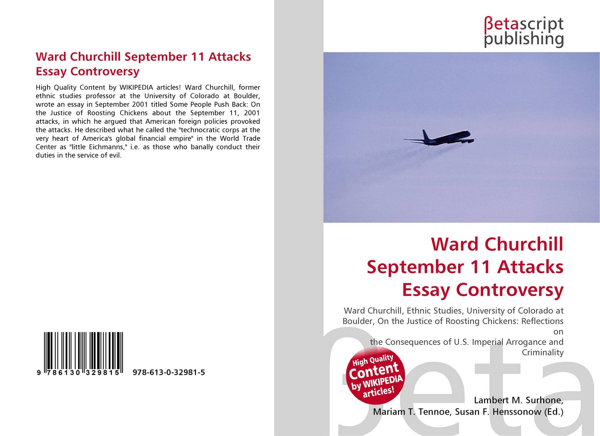 ward churchill september 11 attacks essay Academic journal article argumentation and advocacy disingenuous controversy: responses to ward churchill's 9/11 essay.