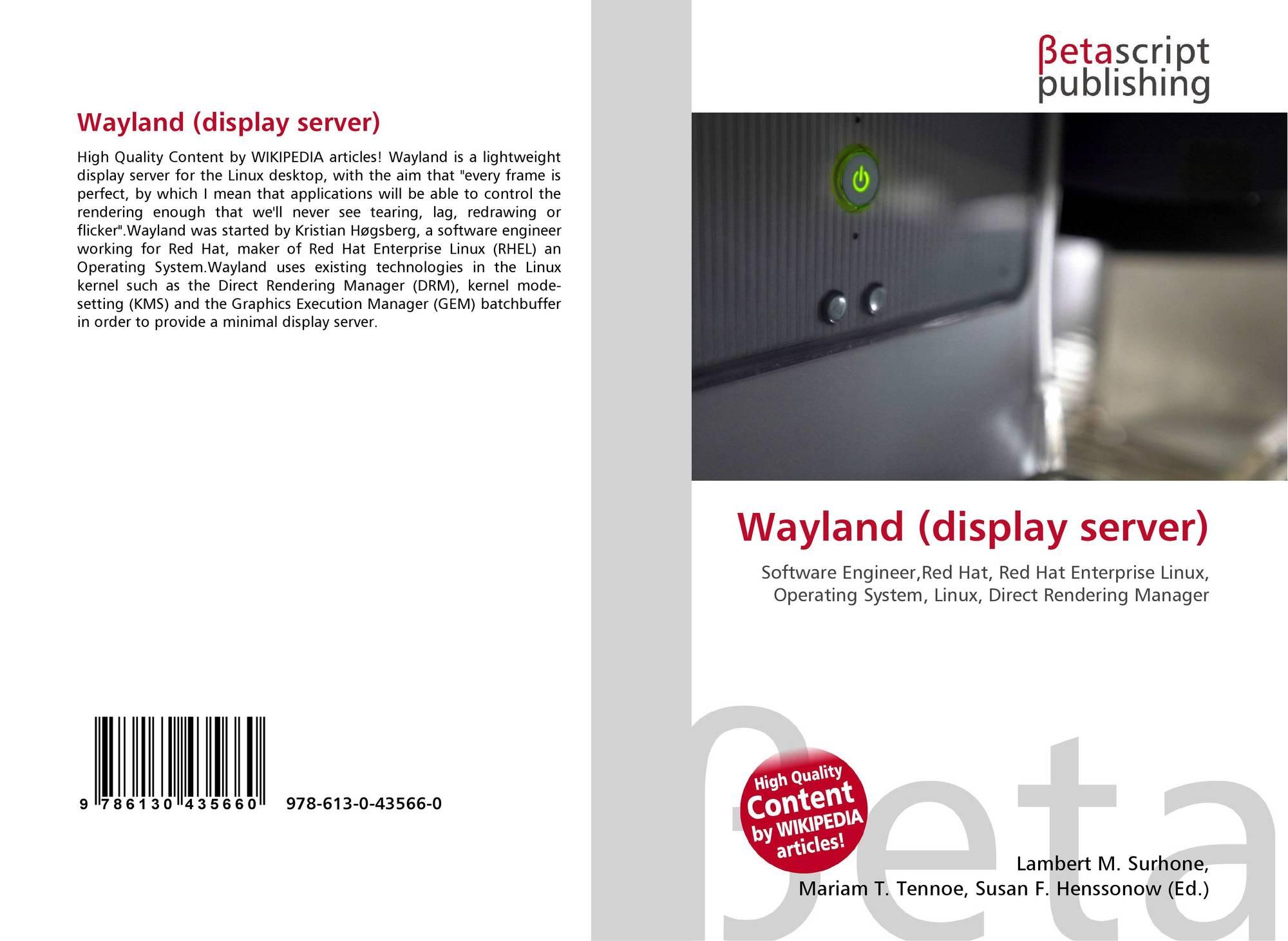 Wayland (display server), 978-613-0-43566-0, 6130435665