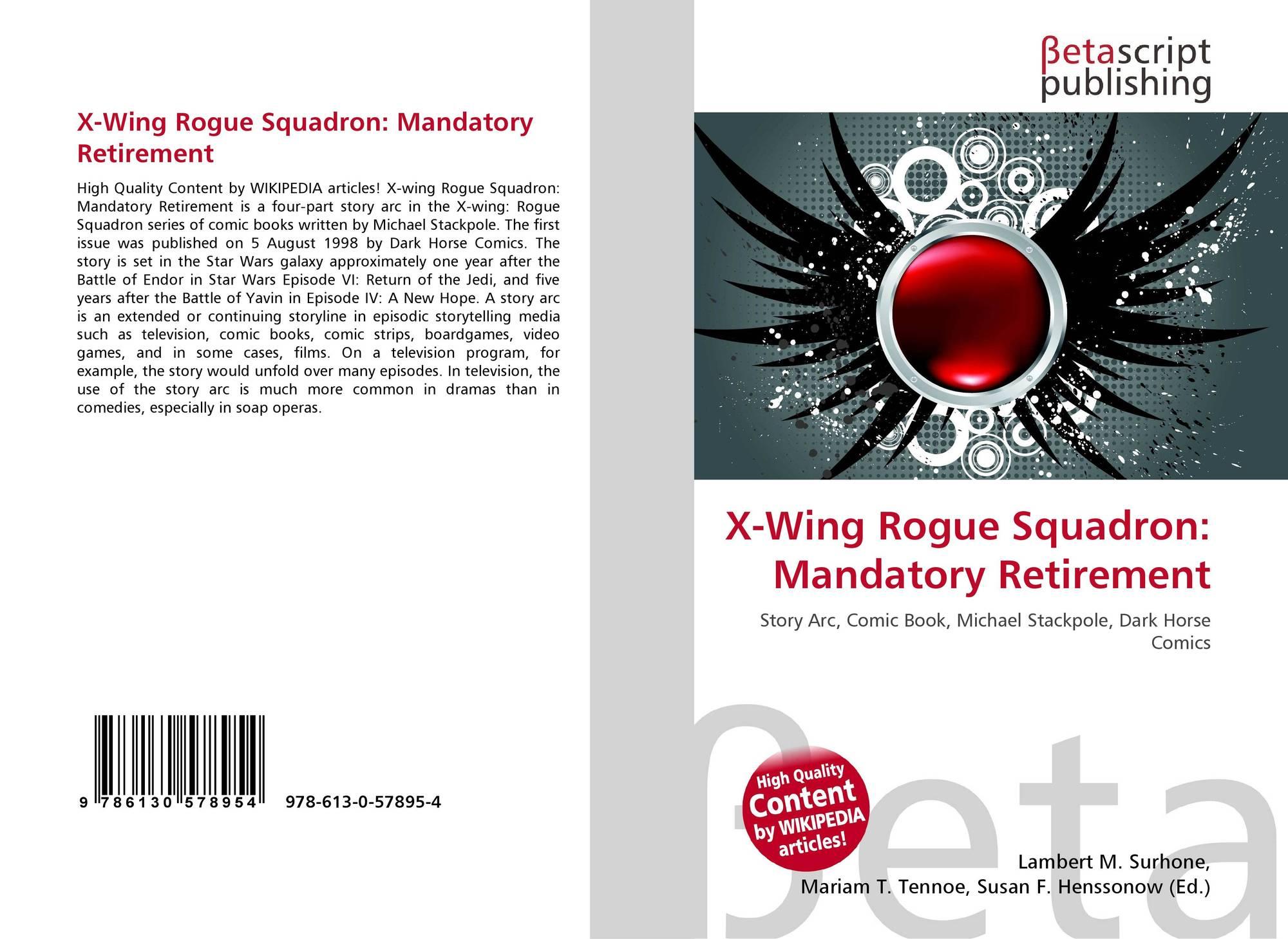 X-Wing Rogue Squadron: Mandatory Retirement, 978-613-0-57895