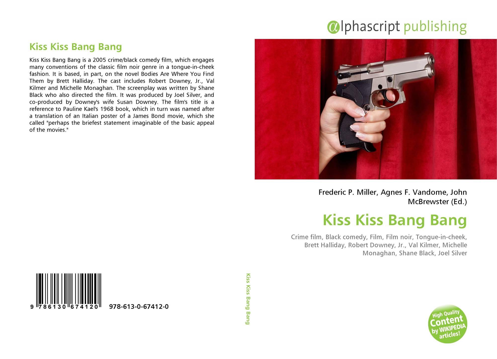 Kiss Kiss Bang Bang, 978-613-0-67412-0, 6130674120 ,9786130674120