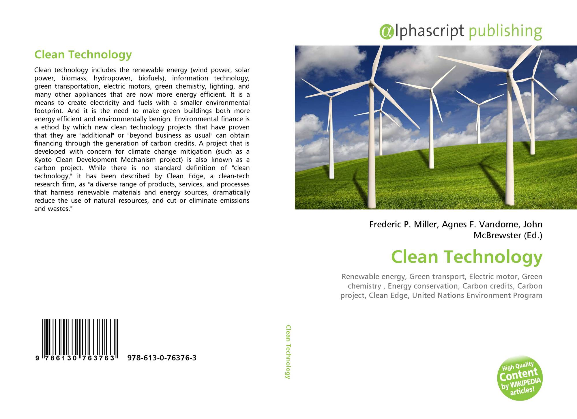 clean technology The future growth of clean technology in both the uk and abroad will depend heavily upon policies, incentives and company behaviour, says fiona harvey.